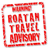 Roatan Travel Advisory